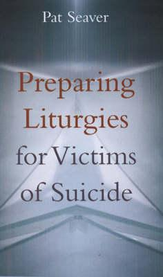Preparing Liturgies for Victims of Suicide