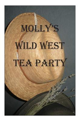 Molly's Wild West Tea Party