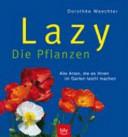Lazy - Die Pflanzen