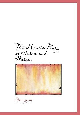 The Miracle Play of Hasan and Husain