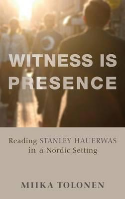 Witness Is Presence