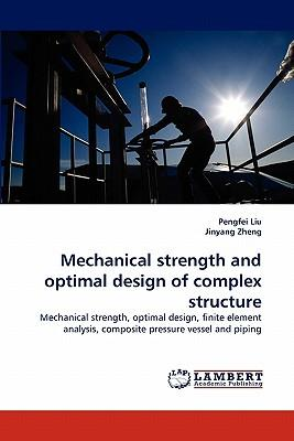 Mechanical strength and optimal design of complex structure