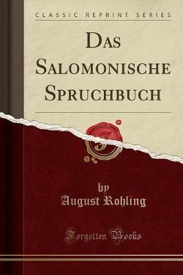 Das Salomonische Spruchbuch (Classic Reprint)