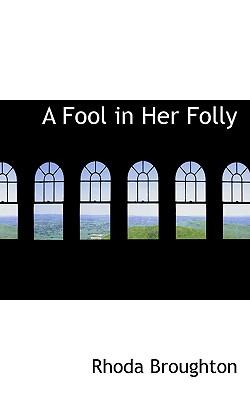A Fool in Her Folly