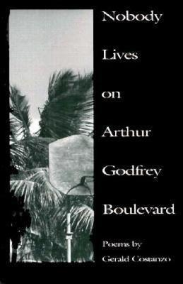 Nobody Lives on Arthur Godfrey Boulevard