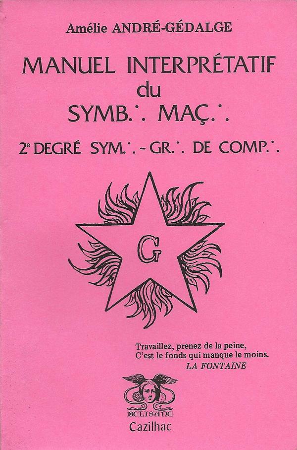 Manuel interprétatif du symbolisme maçonnique