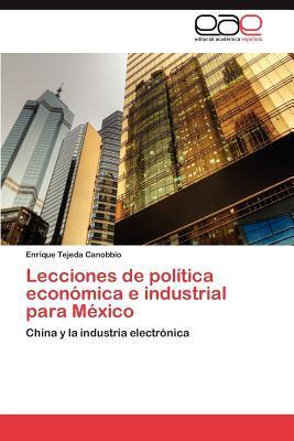 Lecciones de política económica e industrial para México