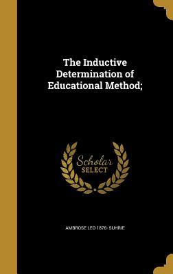The Inductive Determination of Educational Method;