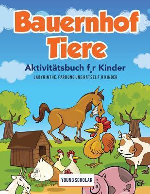 Bauernhof Tiere Aktivitätsbuch f¸r Kinder