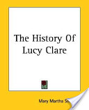 The History Of Lucy Clare
