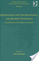 Kierkegaard and the Renaissance and Modern Traditions: Literature, drama, and music