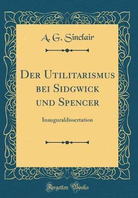 Der Utilitarismus bei Sidgwick und Spencer