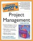 The Complete Idiot's Guide to Project Management, 3rd Edition