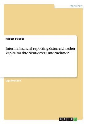 Interim financial reporting österreichischer kapitalmarktorientierter Unternehmen