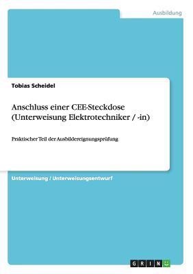 Anschluss einer CEE-Steckdose (Unterweisung Elektrotechniker / -in)