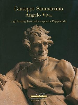 Giuseppe Sanmartino, Angelo Viva e gli evangelisti della cappella Pappacoda. Ediz. illustrata