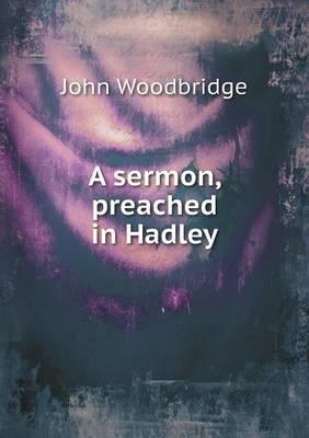 A Sermon, Preached in Hadley