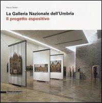 La Galleria Nazionale dell'Umbria. Il progetto espositivo