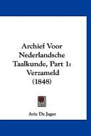 Archief Voor Nederlandsche Taalkunde, Part