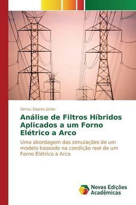 Análise de Filtros Híbridos Aplicados a um Forno Elétrico a Arco