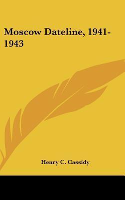 Moscow Dateline, 1941-1943
