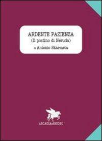 Ardente pazienza (Il postino di Neruda)