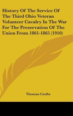 History of the Service of the Third Ohio Veteran Volunteer Cavalry in the War for the Preservation of the Union from 1861-1865 (1910)