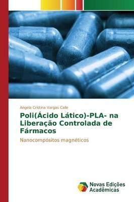 Poli(Ácido Lático)-PLA- na Liberação Controlada de Fármacos