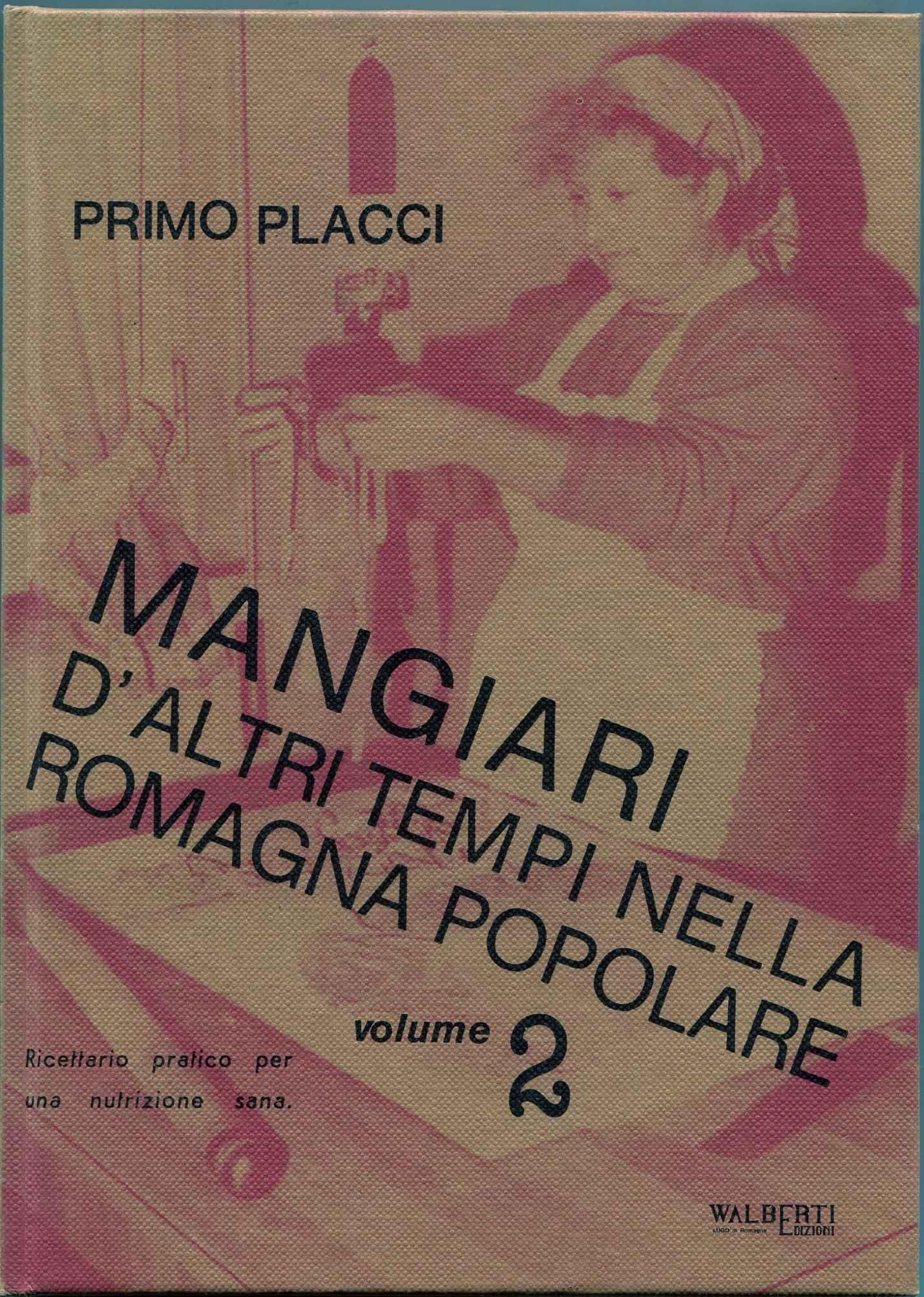 Mangiari d'altri tempi nella Romagna popolare - vol. 2