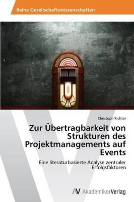 Zur Übertragbarkeit von Strukturen des Projektmanagements auf Events