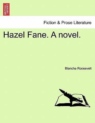 Hazel Fane. A novel. VOL. III