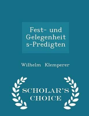 Fest- Und Gelegenheits-Predigten - Scholar's Choice Edition