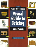 The Woodworker's Visual Guide to Pricing Your Work