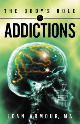 The Body's Role in Addictions