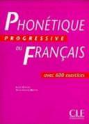 Phonetique progressive du francais. Lehr- und Übungsbuch