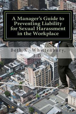 A Manager's Guide to Preventing Liability for Sexual Harassment in the Workplace