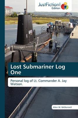 Lost Submariner Log One