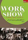 Work Show