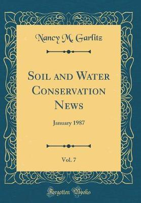Soil and Water Conservation News, Vol. 7
