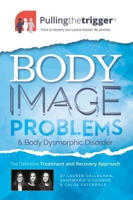Body Image Problems & Body Dysmorphic Disorder