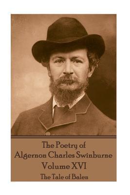 The Poetry of Algernon Charles Swinburne - Volume XVI