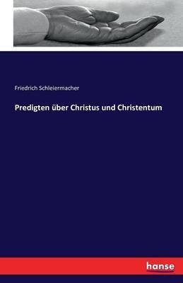 Predigten über Christus und Christentum