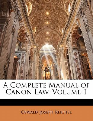 A Complete Manual of Canon Law, Volume 1
