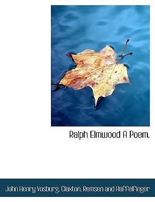 Ralph Elmwood A Poem.