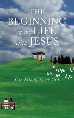 BEGINNING OF MY LIFE W/JESUS