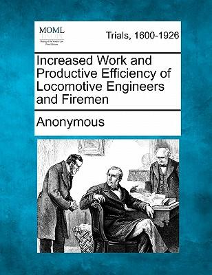 Increased Work and Productive Efficiency of Locomotive Engineers and Firemen