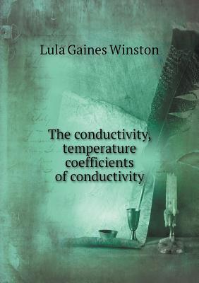 The Conductivity, Temperature Coefficients of Conductivity