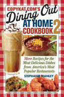 Copykat. Com's Dining Out at Home Cookbook 2