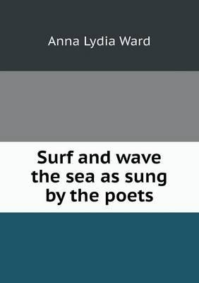 Surf and Wave the Sea as Sung by the Poets
