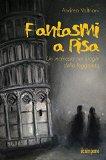 Fantasmi a Pisa